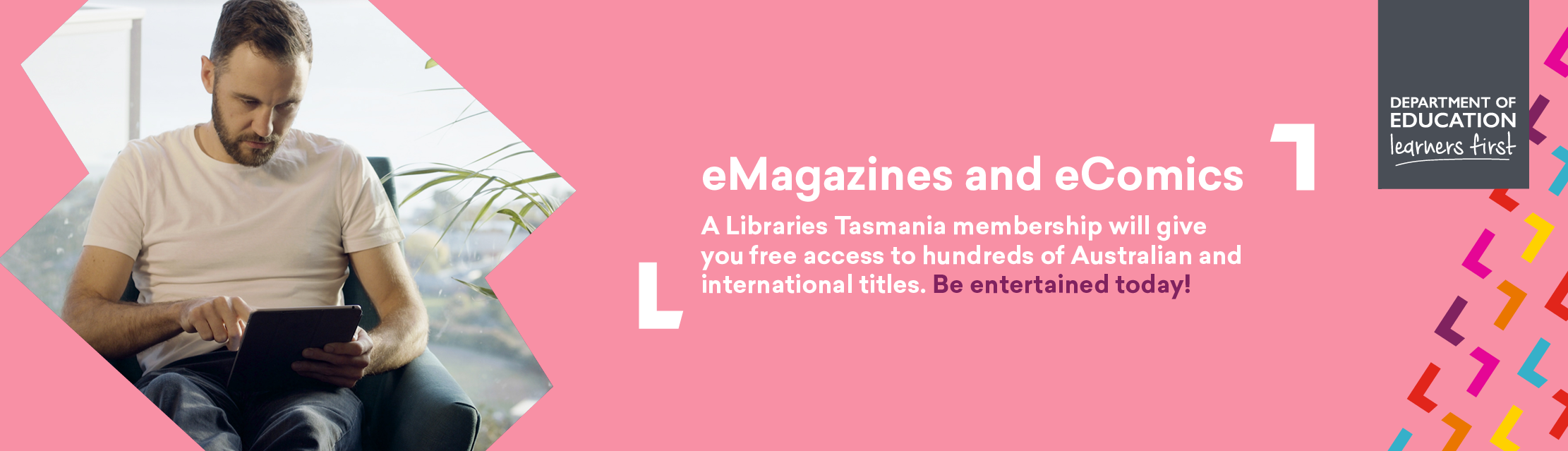 eMagazines and eComics. A Libraries Tasmania membership will give you free acess to hundreds of Australian and international titles. Be entertained today!